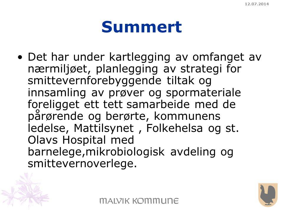 12.07.2014 Summert Det har under kartlegging av omfanget av nærmiljøet, planlegging av strategi for smittevernforebyggende tiltak og innsamling av prø