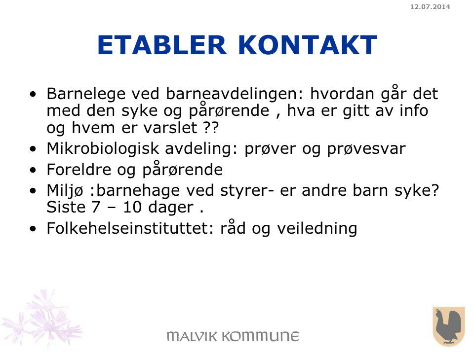 12.07.2014 Pressemelding ifm nasjonalt utbrudd av e.coli I tråd med Folkehelseinstituttets anbefalinger forsterker Malvik kommune smitteforebyggende tiltak i Hommelvik barnehage.