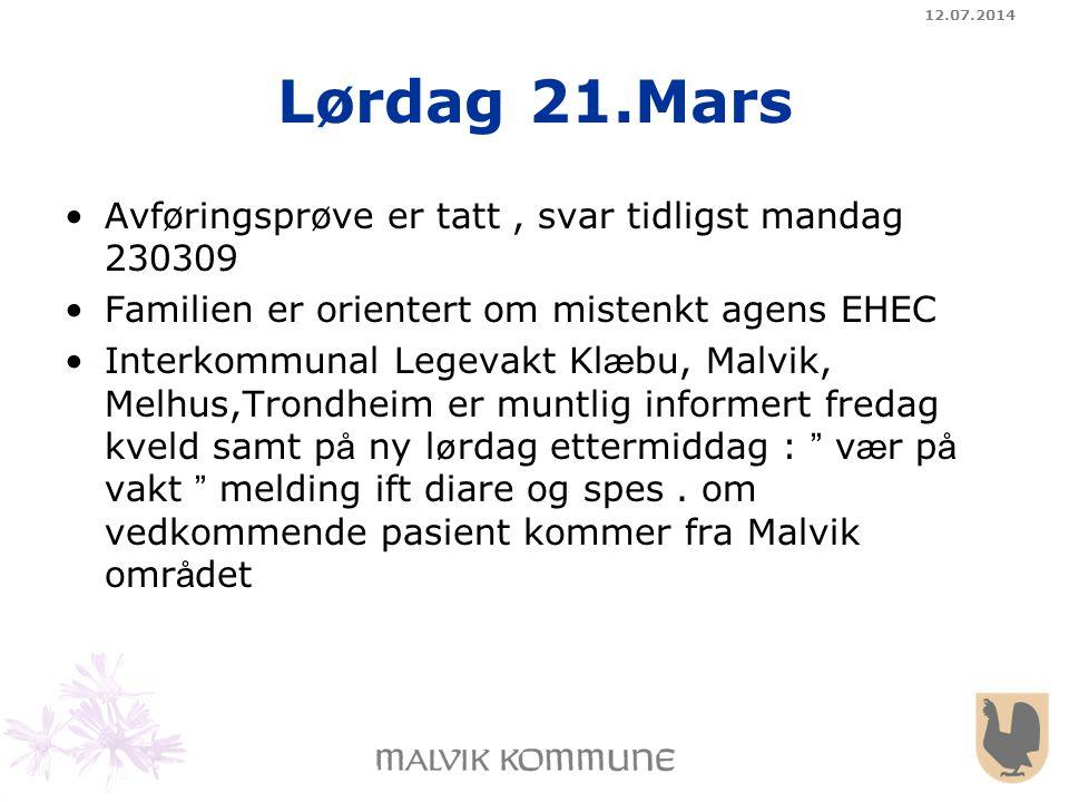 12.07.2014 Lørdag 21.Mars Avføringsprøve er tatt, svar tidligst mandag 230309 Familien er orientert om mistenkt agens EHEC Interkommunal Legevakt Kl æ