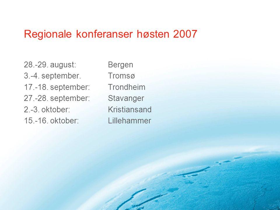 Regionale konferanser høsten 2007 28.-29. august: Bergen 3.-4.