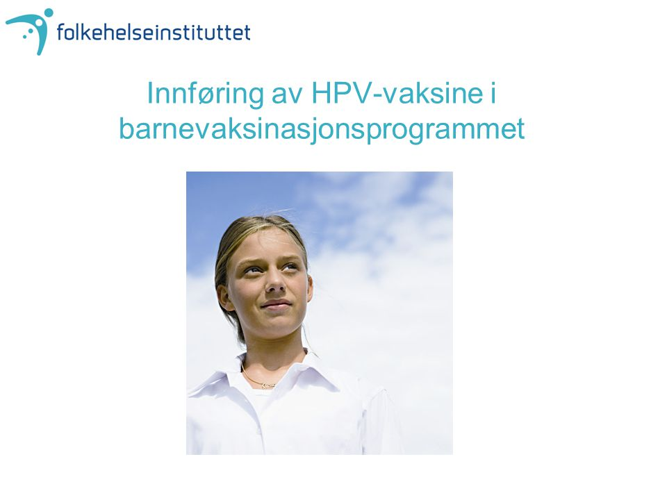 Innføring av HPV-vaksine i barnevaksinasjonsprogrammet