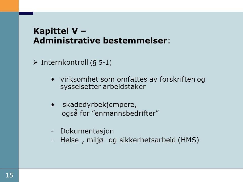 15 Kapittel V – Administrative bestemmelser:  Internkontroll (§ 5-1) virksomhet som omfattes av forskriften og sysselsetter arbeidstaker skadedyrbekj