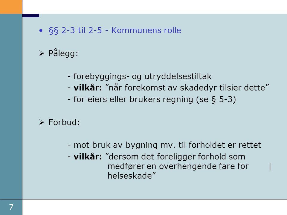 18 Kommunens oppgaver – oppsummering: SOM EIER ELLER BRUKER av bygninger mv.