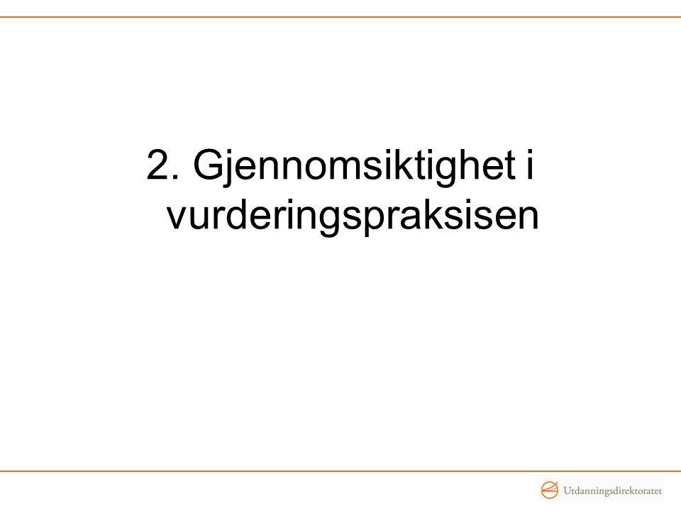 2. Gjennomsiktighet i vurderingspraksisen