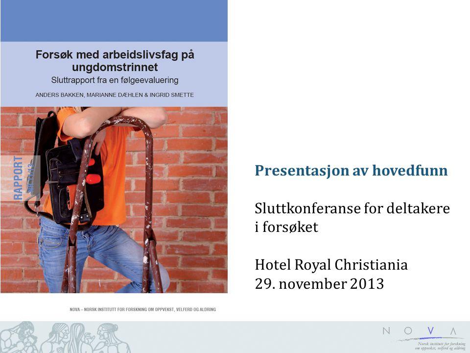 Presentasjon av hovedfunn Sluttkonferanse for deltakere i forsøket Hotel Royal Christiania 29.