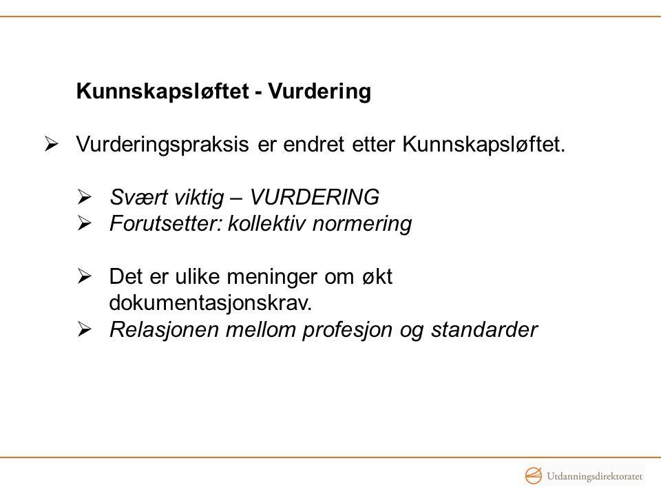 Kunnskapsløftet - Vurdering  Vurderingspraksis er endret etter Kunnskapsløftet.