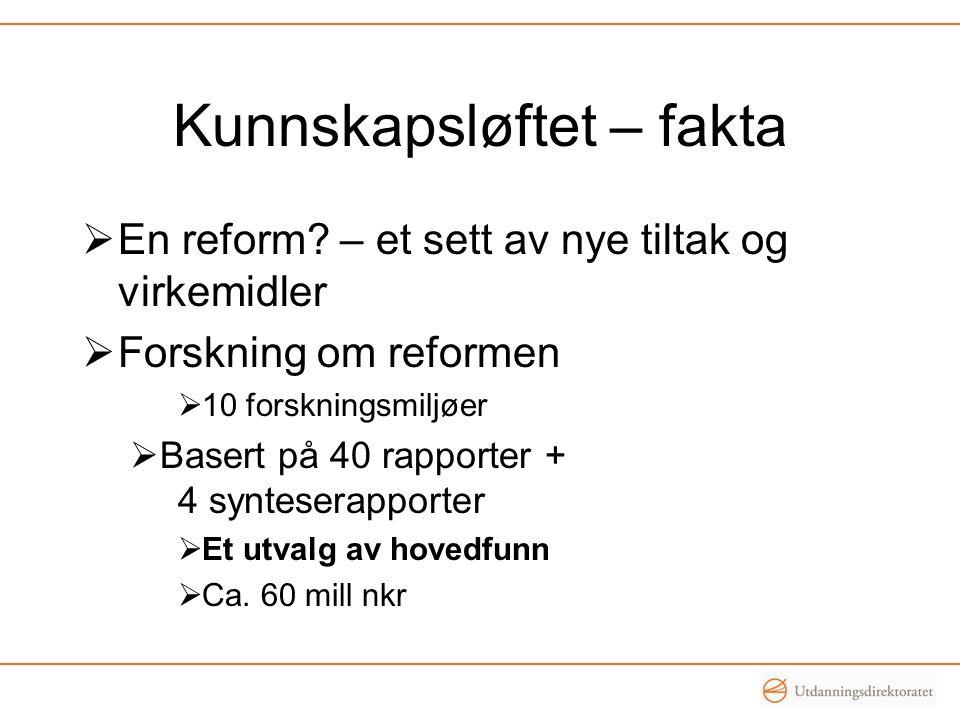 Kunnskapsløftet – fakta  En reform.