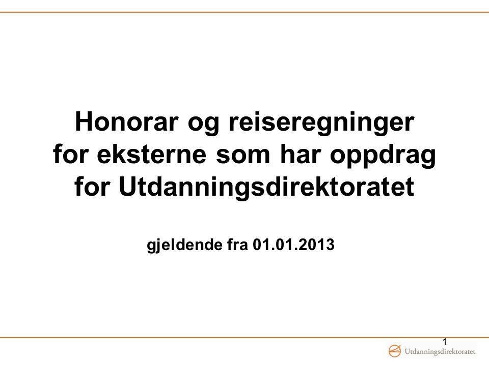 Honorar og reiseregninger for eksterne som har oppdrag for Utdanningsdirektoratet gjeldende fra 01.01.2013 1