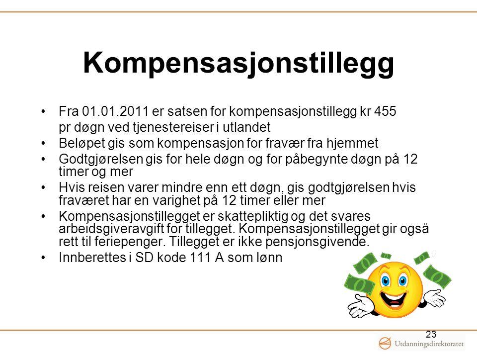 Kompensasjonstillegg Fra 01.01.2011 er satsen for kompensasjonstillegg kr 455 pr døgn ved tjenestereiser i utlandet Beløpet gis som kompensasjon for f