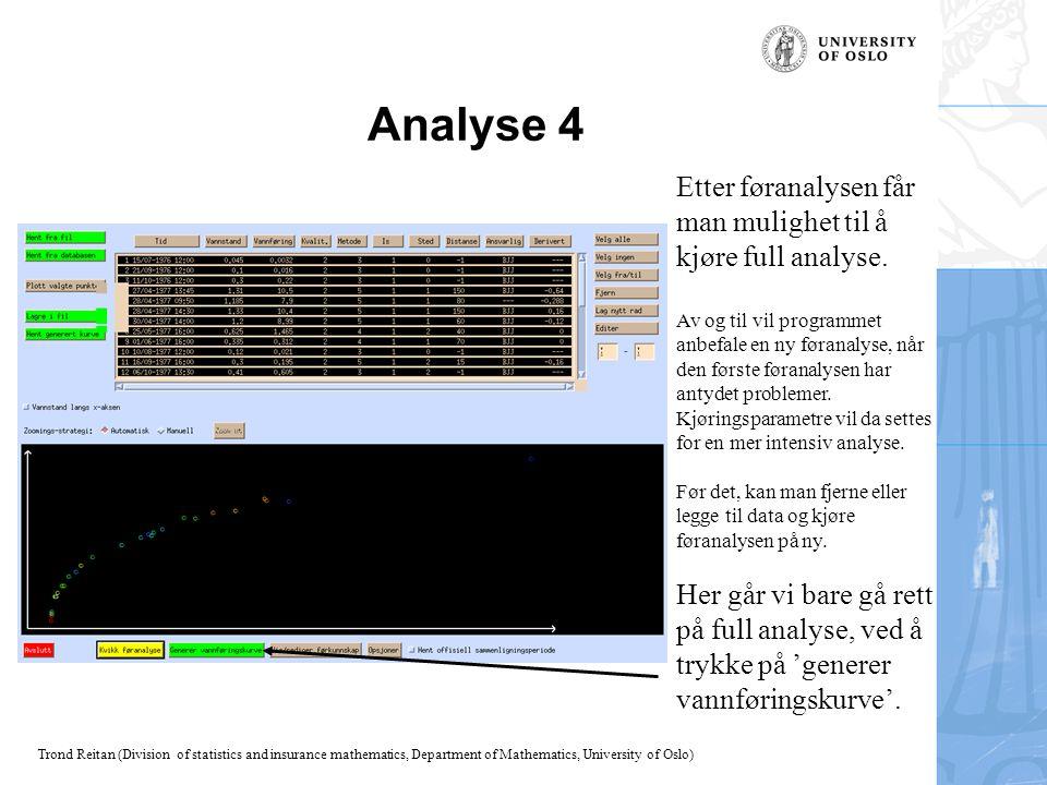 Trond Reitan (Division of statistics and insurance mathematics, Department of Mathematics, University of Oslo) Analyse 4 Etter føranalysen får man mul