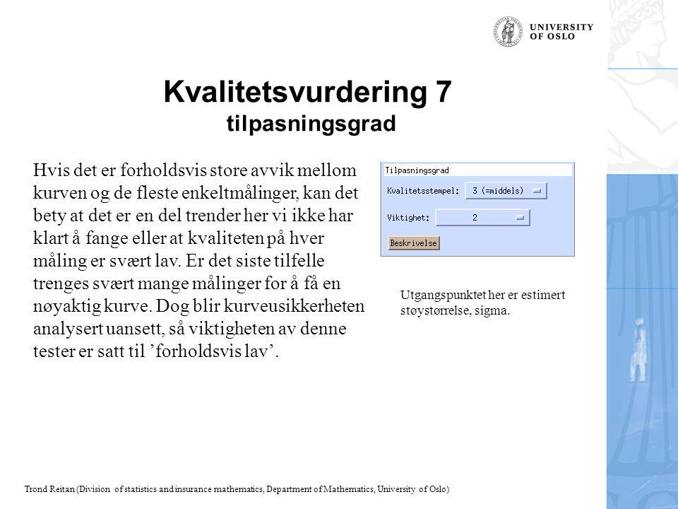 Trond Reitan (Division of statistics and insurance mathematics, Department of Mathematics, University of Oslo) Kvalitetsvurdering 7 tilpasningsgrad Hv