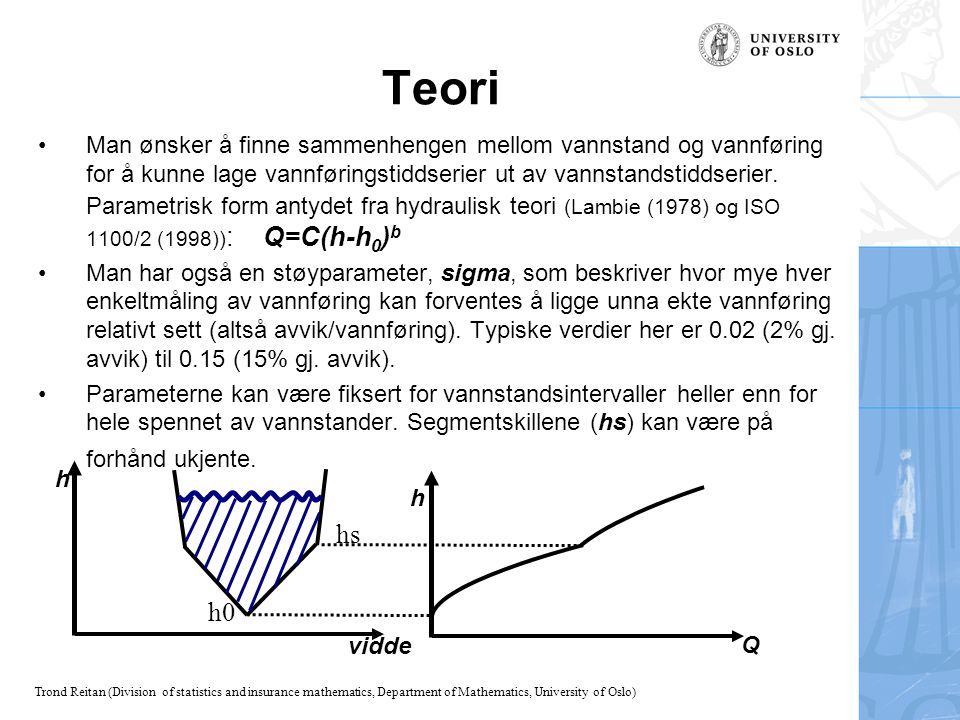 Trond Reitan (Division of statistics and insurance mathematics, Department of Mathematics, University of Oslo) Teori Man ønsker å finne sammenhengen m