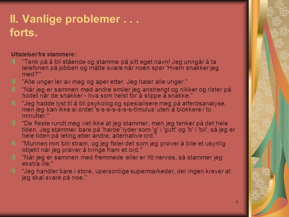 4 II.Vanlige problemer... forts.