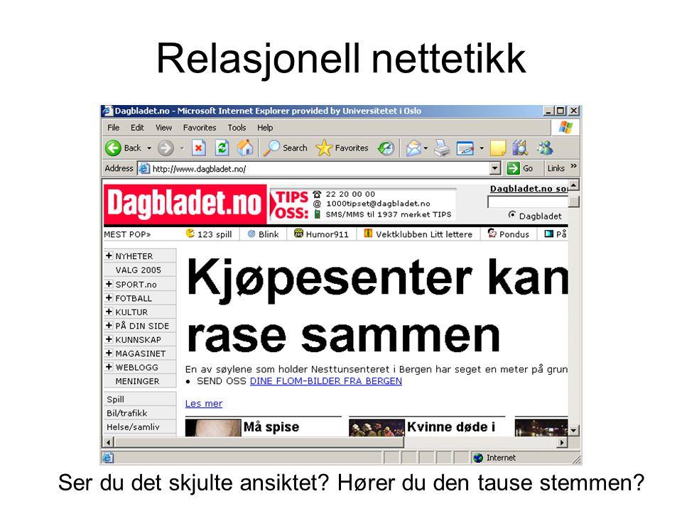 Relasjonell nettetikk http://www.muusfoto.dk/Temagrupper/Tema_F/ch9.htm Ser du det skjulte ansiktet.