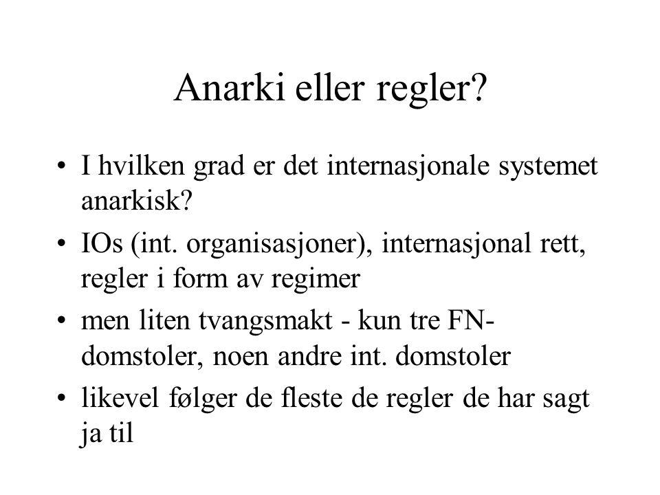 Anarki eller regler.I hvilken grad er det internasjonale systemet anarkisk.
