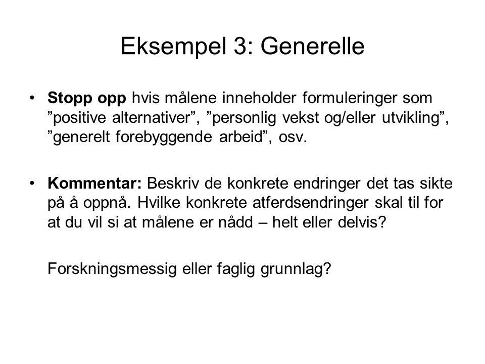 """Eksempel 3: Generelle Stopp opp hvis målene inneholder formuleringer som """"positive alternativer"""", """"personlig vekst og/eller utvikling"""", """"generelt fore"""