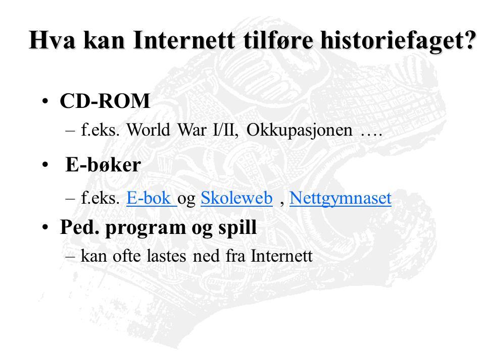 CD-ROM –f.eks. World War I/II, Okkupasjonen …. E-bøker –f.eks.