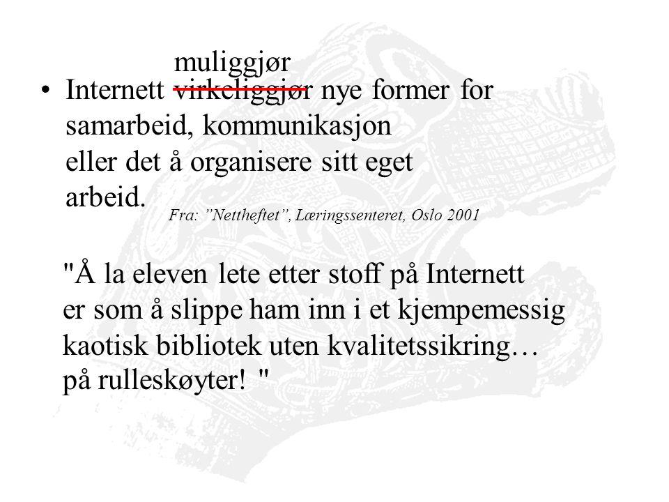 Internett virkeliggjør nye former for samarbeid, kommunikasjon eller det å organisere sitt eget arbeid.