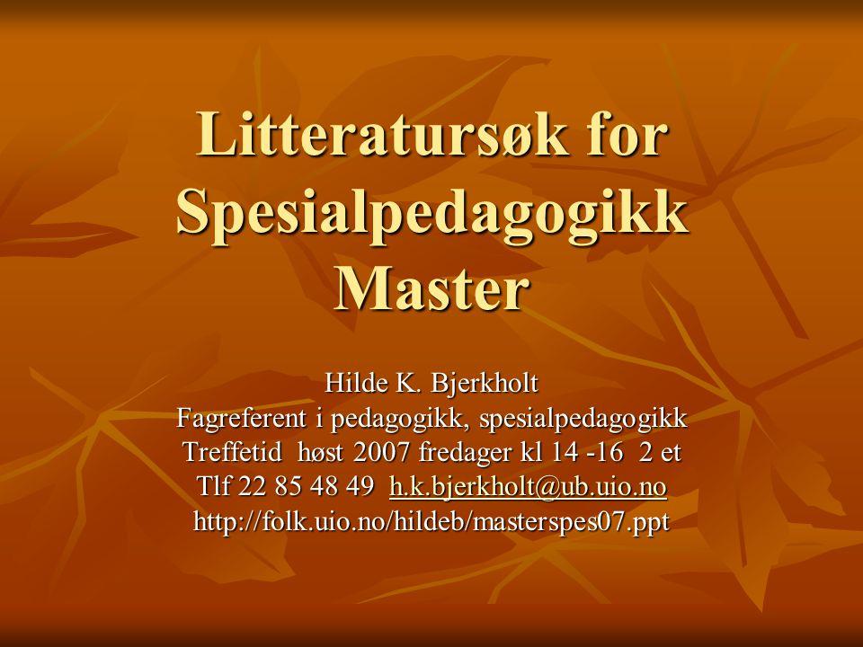 Litteratursøk for Spesialpedagogikk Master Hilde K.