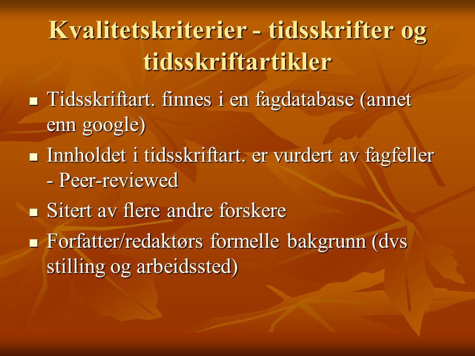 Kvalitetskriterier - tidsskrifter og tidsskriftartikler Tidsskriftart.