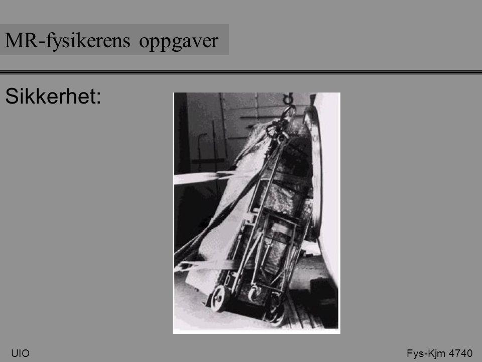 UIO Fys-Kjm 4740 MR-fysikerens oppgaver Sikkerhet:
