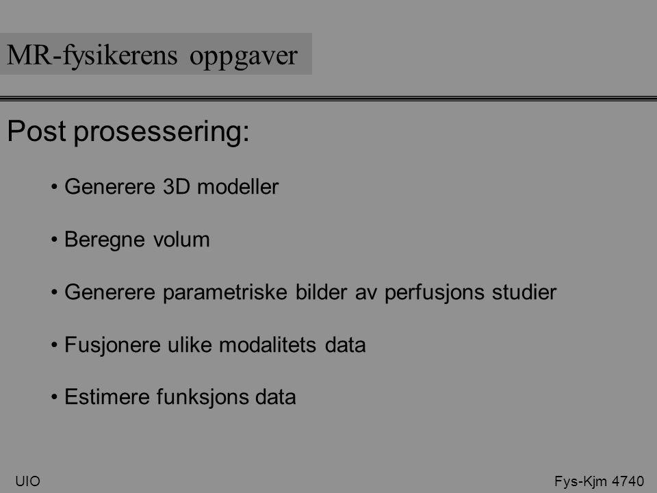 Post prosessering: Generere 3D modeller Beregne volum Generere parametriske bilder av perfusjons studier Fusjonere ulike modalitets data Estimere funk