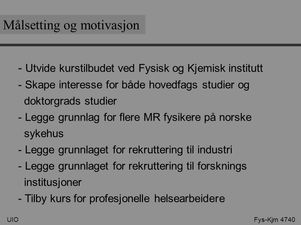 UIO Fys-Kjm 4740 MR-fysikerens oppgaver Parameter innsikt: