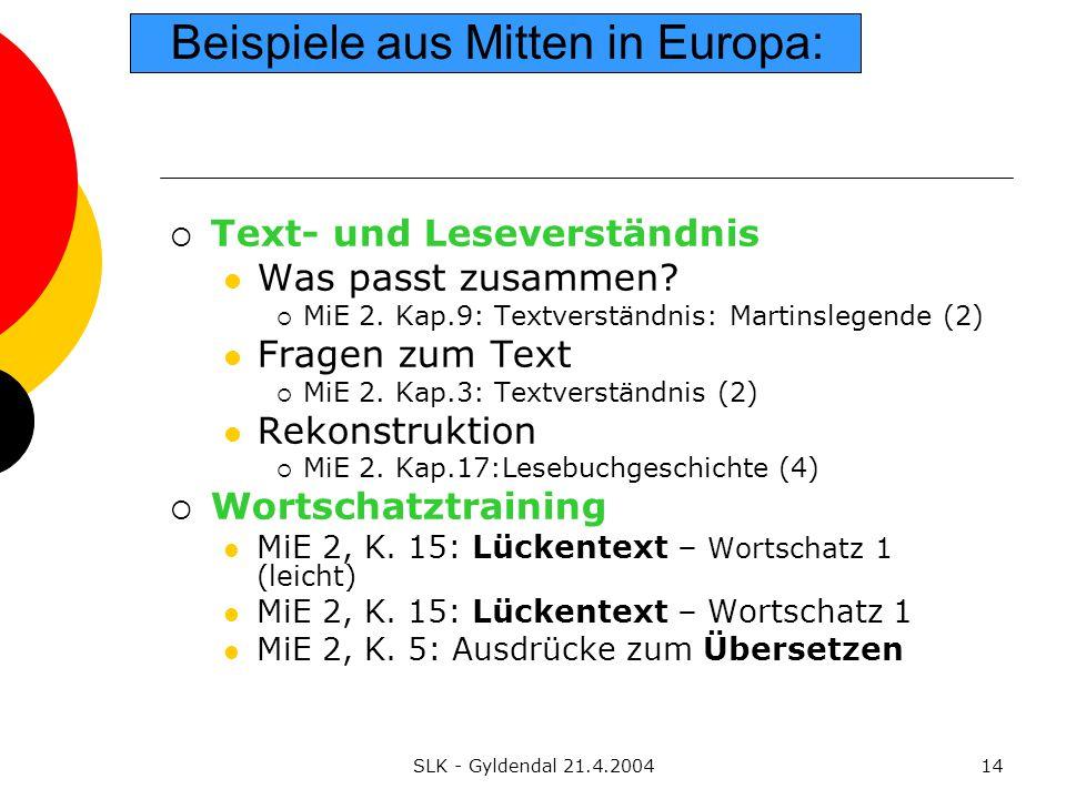 SLK - Gyldendal 21.4.200414 Beispiele aus Mitten in Europa:  Text- und Leseverständnis Was passt zusammen.