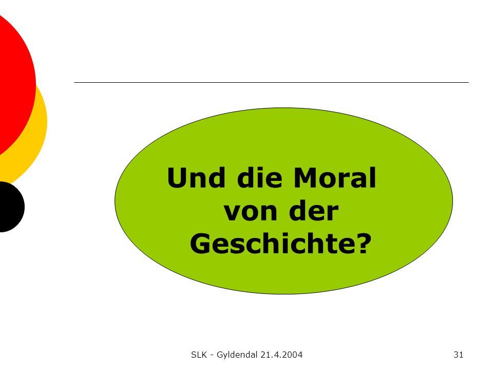 SLK - Gyldendal 21.4.200431 Und die Moral von der Geschichte