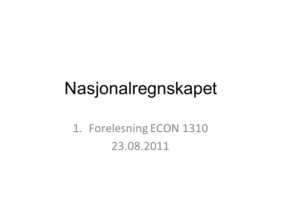 Nasjonalregnskapet Hva er verdien av all varer og tjenester som produseres i Norge.