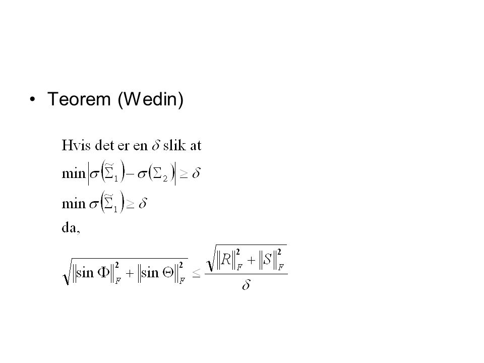 Teorem (Wedin)