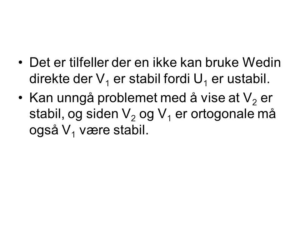 Det er tilfeller der en ikke kan bruke Wedin direkte der V 1 er stabil fordi U 1 er ustabil.