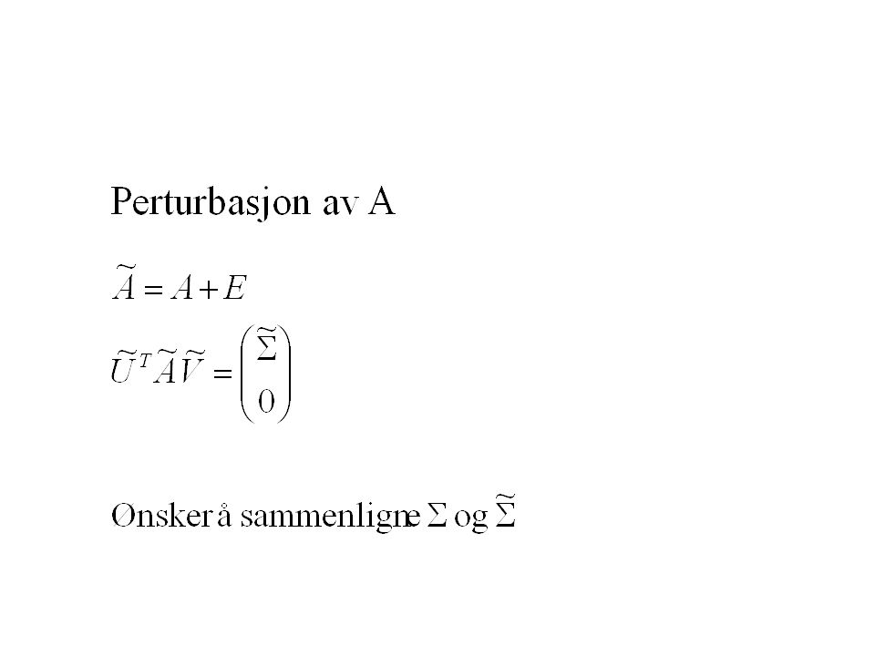 Perturbasjonsgrense – Øvre grense for feil Perturbation expansion – Estimat av feil Første ordens pertubation expansion