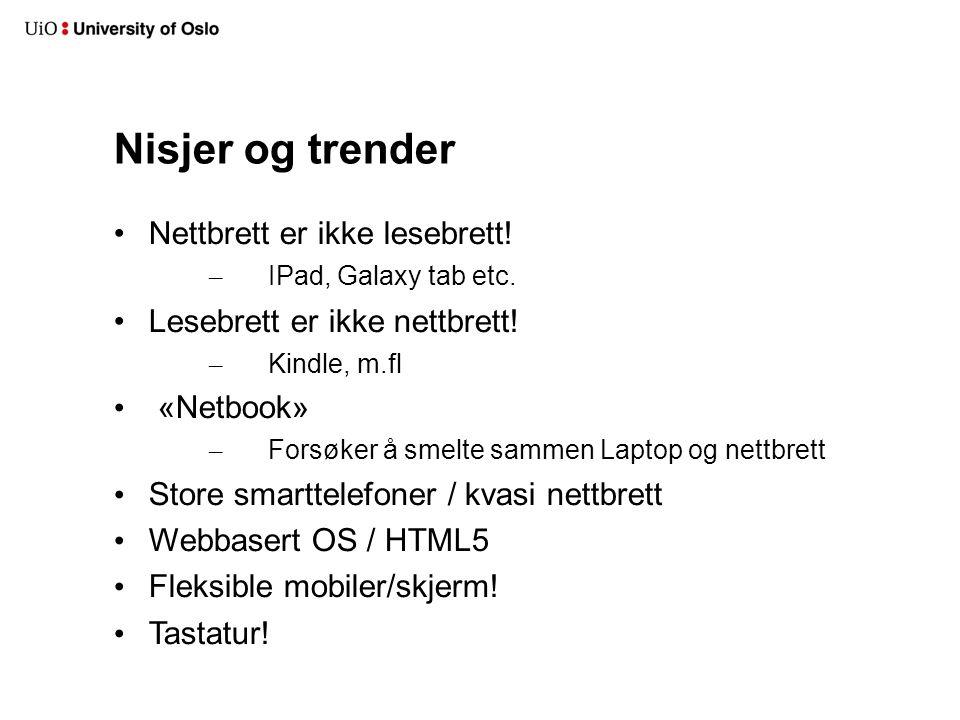 Nisjer og trender Nettbrett er ikke lesebrett.– IPad, Galaxy tab etc.