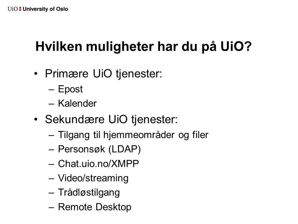 Hvilken muligheter har du på UiO.