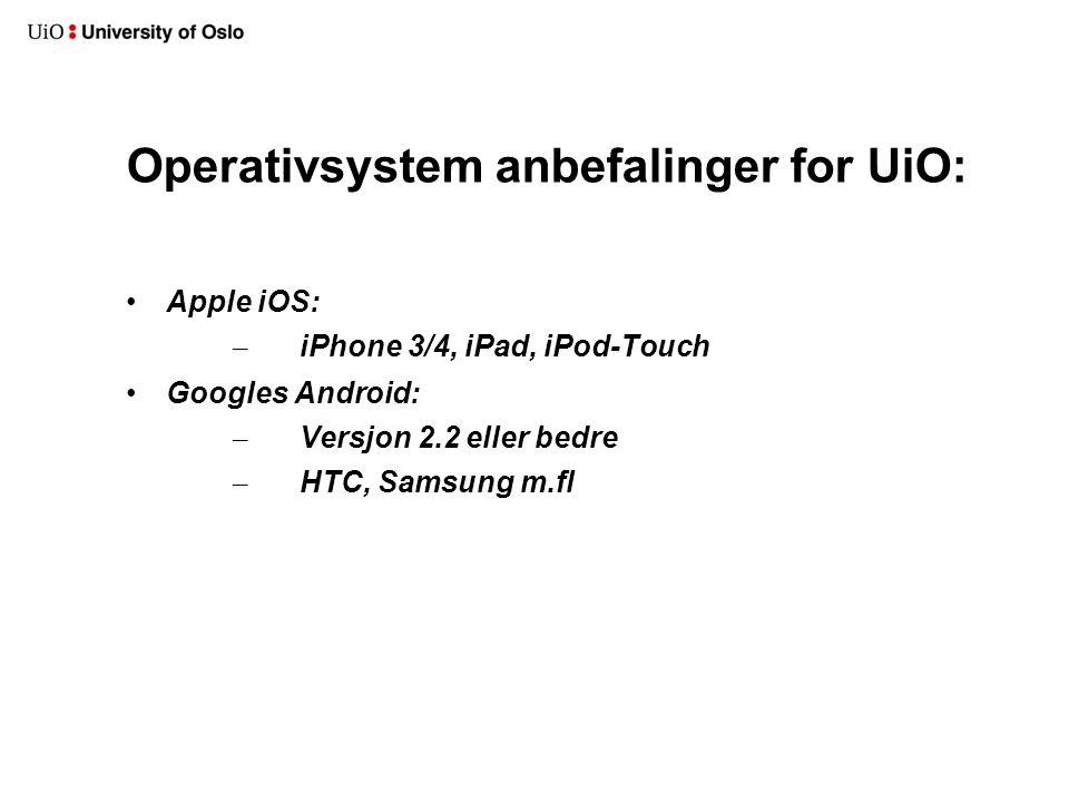 Anbefaling av mobile enheter : Innkjøpsportalen vil bli tilpasset Tester regelmessig og oppdaterer testliste: – http://www.uio.no/tjenester/it/maskin/mobil/telefontest er/ http://www.uio.no/tjenester/it/maskin/mobil/telefontest er/ Generell anbefaling av telefon: «Hva skal den brukes til?» – Enkel ringe/SMS = Nokia-ish God batteritid.
