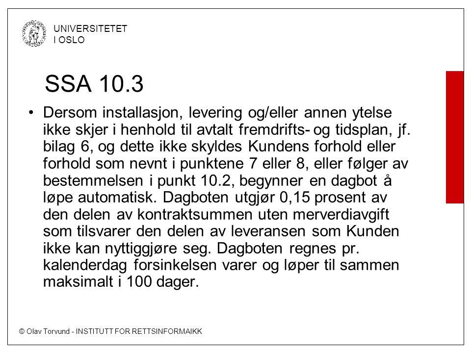 © Olav Torvund - INSTITUTT FOR RETTSINFORMAIKK UNIVERSITETET I OSLO SSA 10.3 Dersom installasjon, levering og/eller annen ytelse ikke skjer i henhold