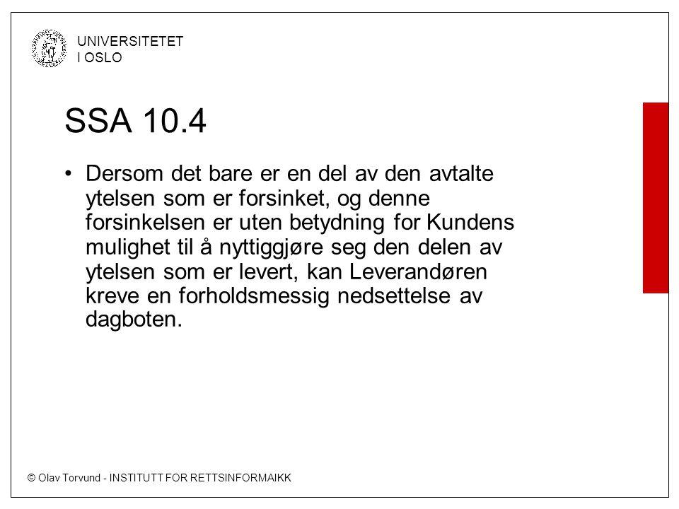 © Olav Torvund - INSTITUTT FOR RETTSINFORMAIKK UNIVERSITETET I OSLO SSA 10.4 Dersom det bare er en del av den avtalte ytelsen som er forsinket, og den