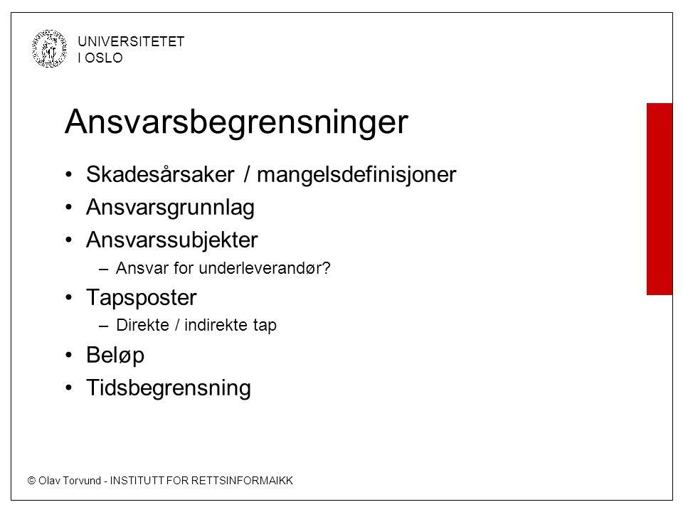 © Olav Torvund - INSTITUTT FOR RETTSINFORMAIKK UNIVERSITETET I OSLO Ansvarsbegrensninger Skadesårsaker / mangelsdefinisjoner Ansvarsgrunnlag Ansvarssu