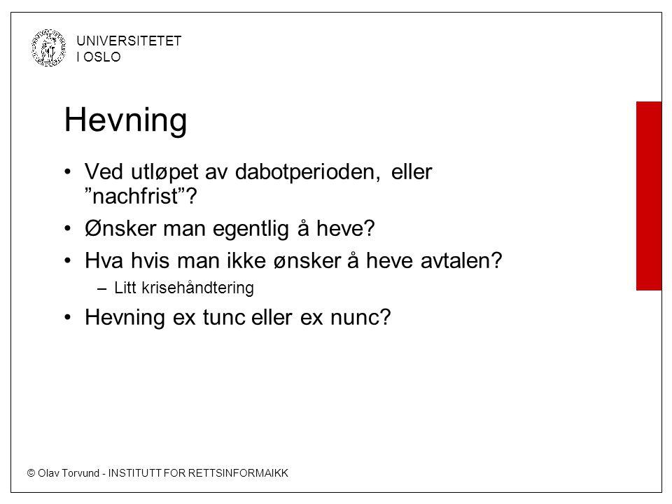 """© Olav Torvund - INSTITUTT FOR RETTSINFORMAIKK UNIVERSITETET I OSLO Hevning Ved utløpet av dabotperioden, eller """"nachfrist""""? Ønsker man egentlig å hev"""