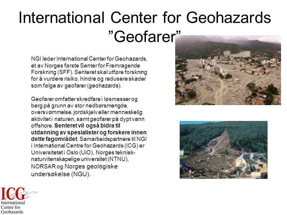 NGI leder International Center for Geohazards, et av Norges første Senter for Fremragende Forskning (SFF).