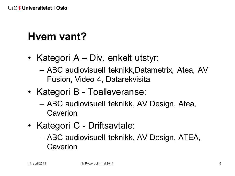 Hvem vant? Kategori A – Div. enkelt utstyr: –ABC audiovisuell teknikk,Datametrix, Atea, AV Fusion, Video 4, Datarekvisita Kategori B - Toalleveranse: