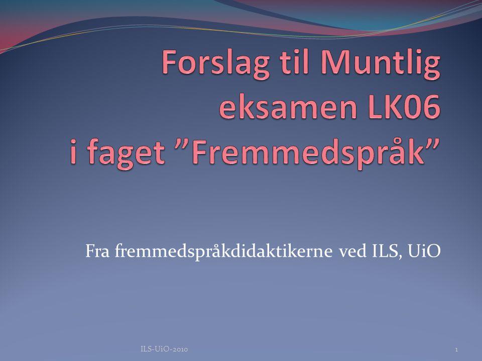 Fra fremmedspråkdidaktikerne ved ILS, UiO 1ILS-UiO-2010
