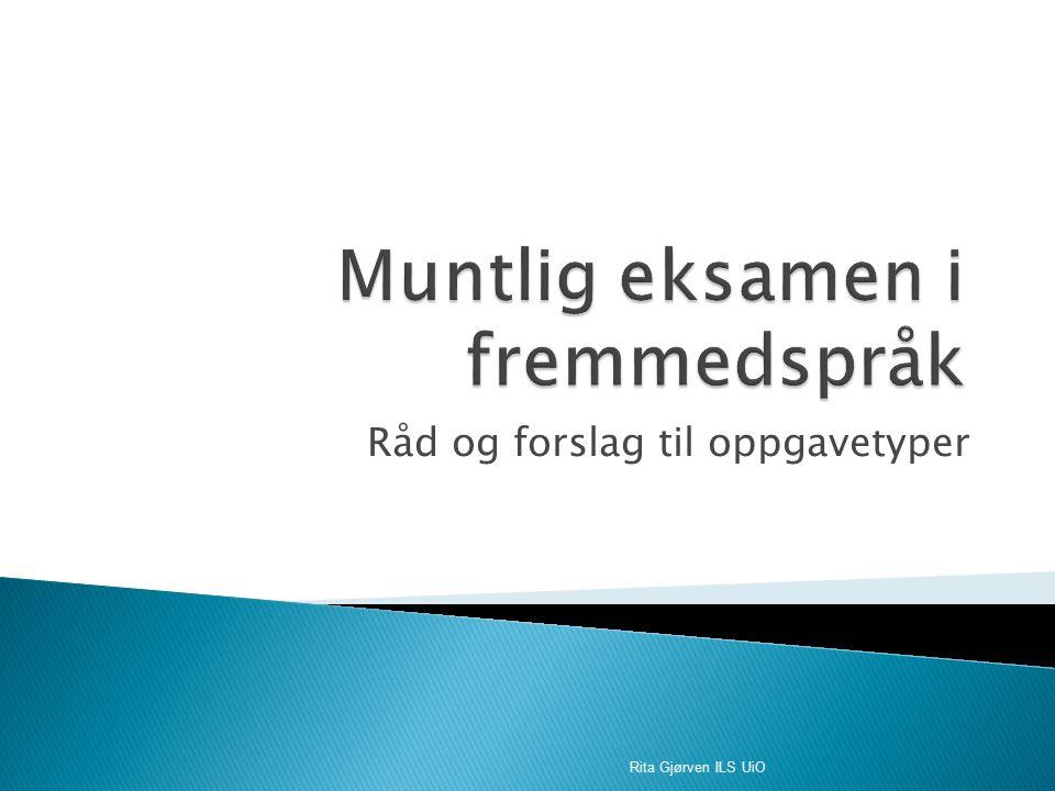 Råd og forslag til oppgavetyper Rita Gjørven ILS UiO