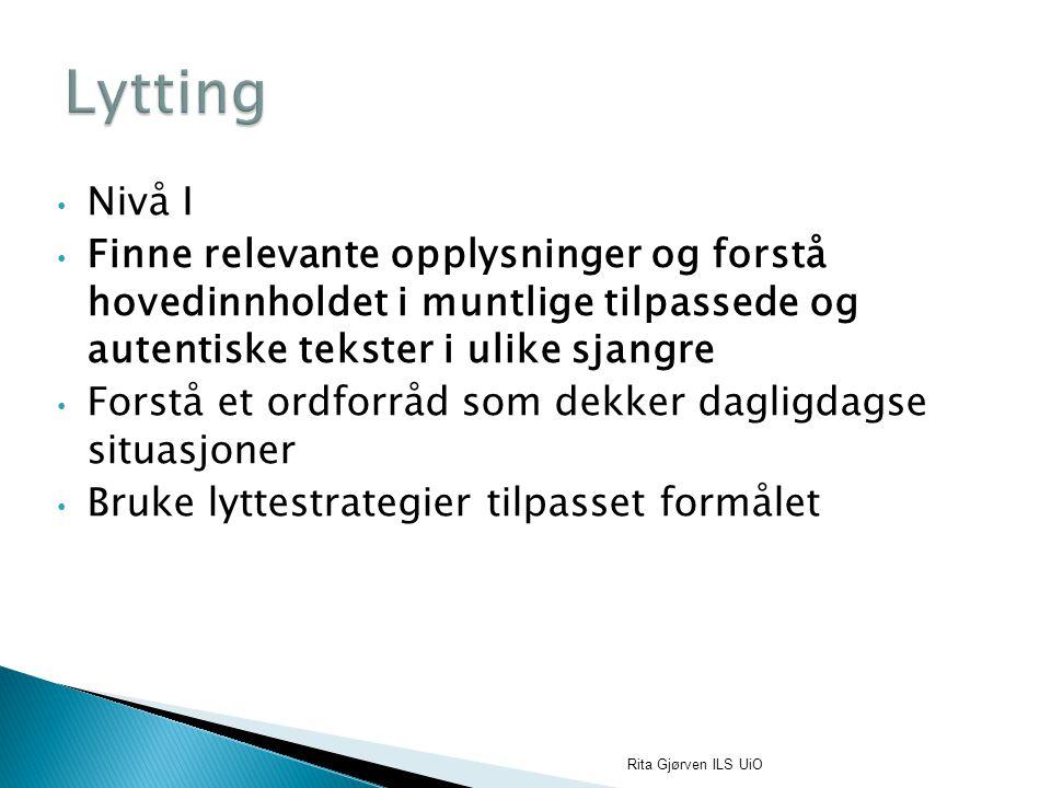Materiell laget for språklæring ( lyttestoff til lærebøker, lyttestoff laget for muntlig eksamen, DVD laget for språklæring) Lyd og billedmateriel fra Internett, for eksempel http://www.edutickers.com/newsfeed http://www.edutickers.com/newsfeed http://www.bbc.co.uk/languages http://youtube.com http://www.RFI.fr http://www.dw-world.de/ http://www.ondacero.es/OndaCero/ Rita Gjørven ILS UiO