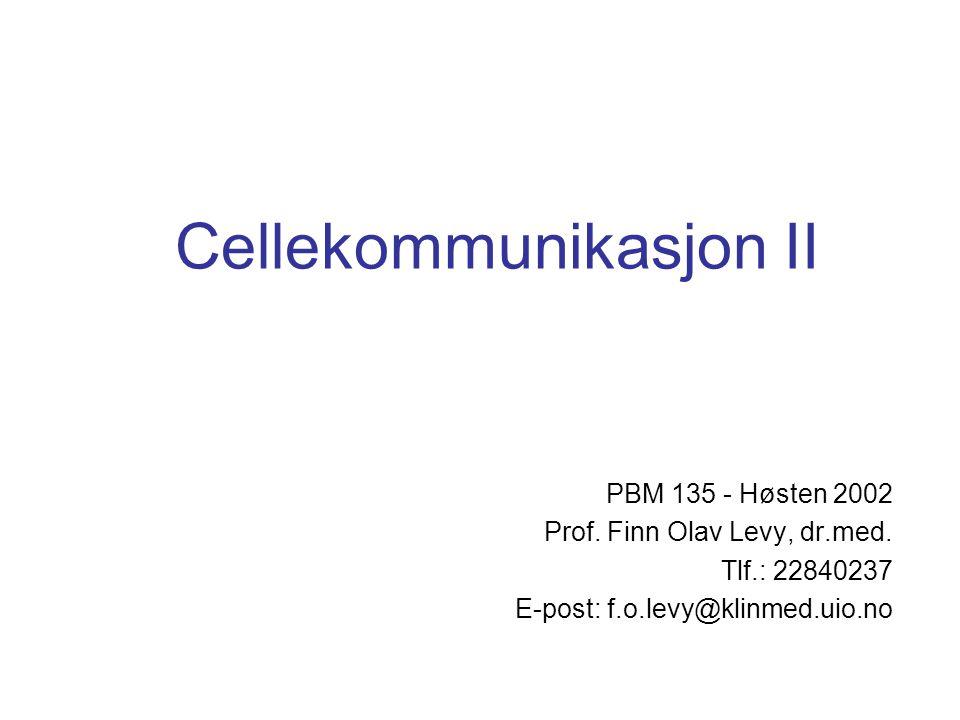 Cellekommunikasjon II PBM 135 - Høsten 2002 Prof.Finn Olav Levy, dr.med.