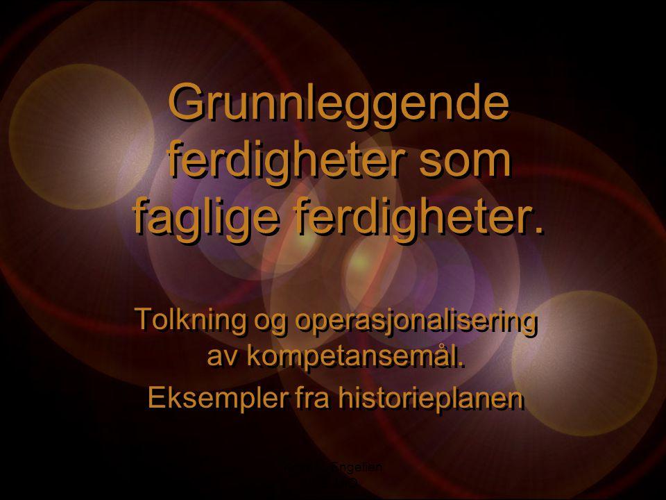 Kirsti L. Engelien ILS, UiO Grunnleggende ferdigheter som faglige ferdigheter. Tolkning og operasjonalisering av kompetansemål. Eksempler fra historie