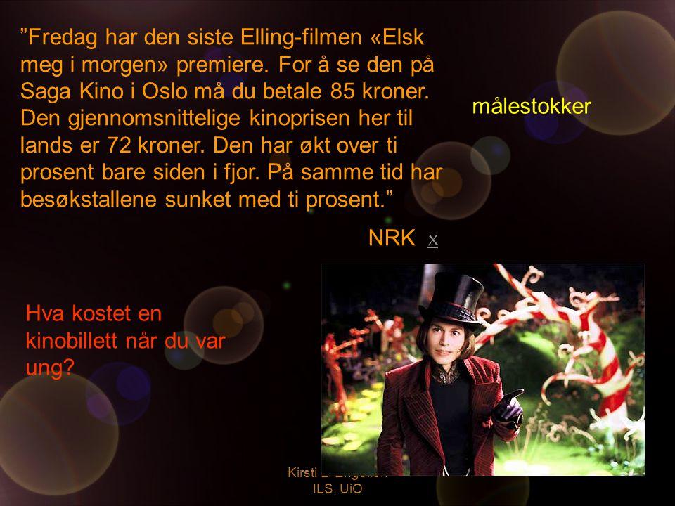 """Kirsti L. Engelien ILS, UiO målestokker """"Fredag har den siste Elling-filmen «Elsk meg i morgen» premiere. For å se den på Saga Kino i Oslo må du betal"""