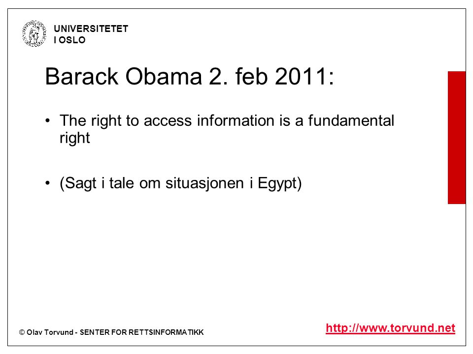 © Olav Torvund - SENTER FOR RETTSINFORMATIKK UNIVERSITETET I OSLO http://www.torvund.net Barack Obama 2.