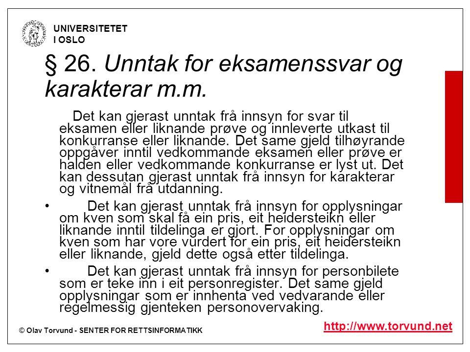 © Olav Torvund - SENTER FOR RETTSINFORMATIKK UNIVERSITETET I OSLO http://www.torvund.net § 26.